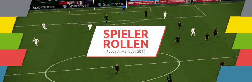 Spielerrollen im Football Manager 2019