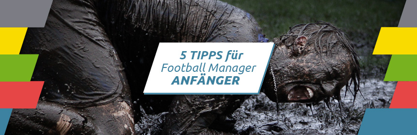 Football Manager Anfänger Tipps